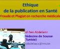 Ethique de la publication en santé, Conférence présentée par Pr Ahmed Ben Abdelaziz-Faculté de médecine de Sousse Tunisie