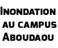 Inondation au campus d'Aboudaou