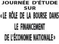Journée d'étude sur « Le rôle de la Bourse dans le financement de l'économie nationale »