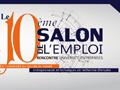 Reportage sur la 10ème Édition du Salon de l'Emploi.