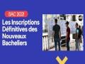 Inscriptions définitives des nouveaux bacheliers 2020-2021